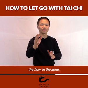 How To Let Go With Tai Chi