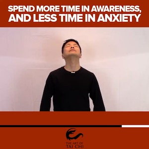 Spend More Time In Awareness, and Less Time In Anxiety
