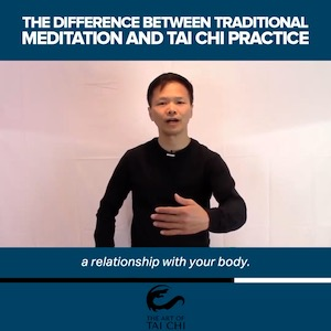 The Difference Between Traditional Meditation And Tai Chi Practice