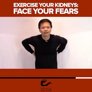 Exercise Your Kidneys : Face Your Fears
