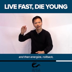 Live Fast, Die, Young – Slow Your Life Down with Tai Chi
